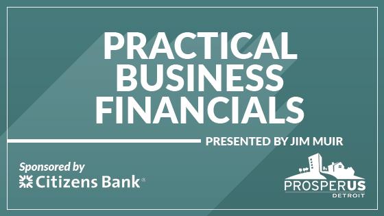 ProsperUS Detroit Workshop: Practical Business Financials
